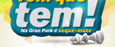 Campanha Vem que tem Gran Park